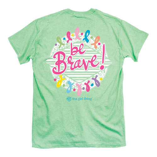 Itsa Girl Thing T-Shirt - Be Brave