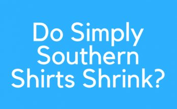 Do Simply Southern Shirts Shrink?
