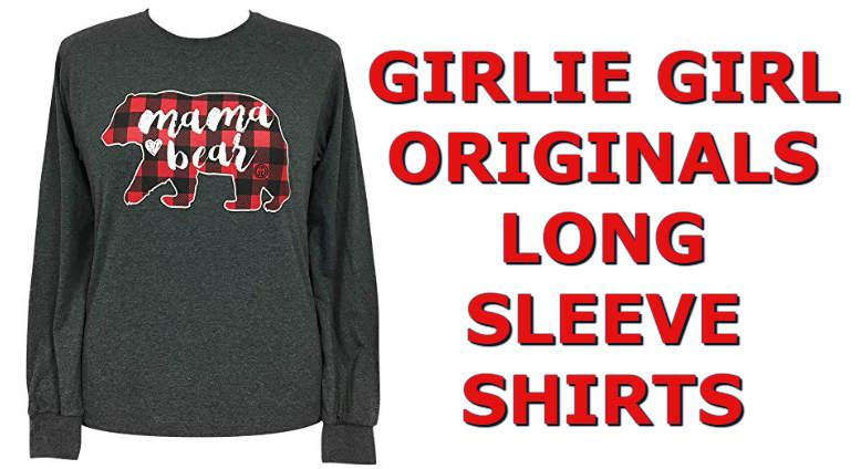 e3288df20 New Girlie Girl Originals Long Sleeve Shirts For Fall & Christmas 2018