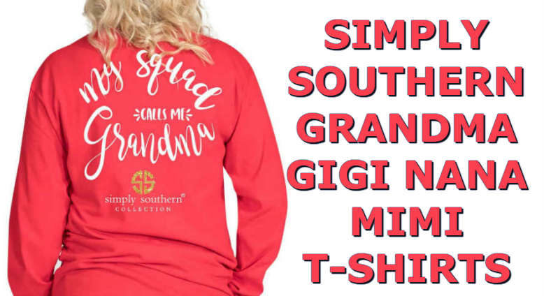 167ac02ffd7 Nana Mimi Grandma Gigi Mema Grandmother Shirts From Simply Southern ...