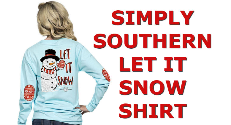 1fa4eac5 Cute Christmas 2018 Simply Southern Snowman Shirt Let It Snow T-Shirts