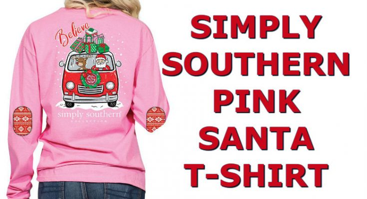 Christmas 2018 Simply Southern Santa Shirt In Van Cute Pink T-Shirt