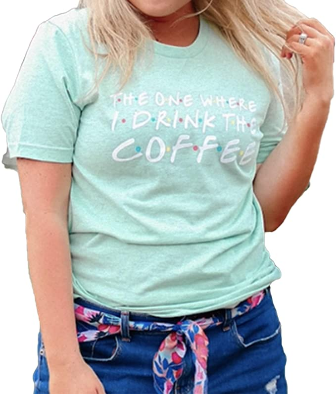 Jadelynn Brooke Women T-Shirt - The One Where I Drink The Coffee